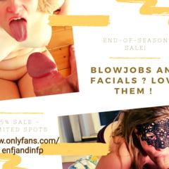 Blowjobs And Facials ? He'll, YES ! :)